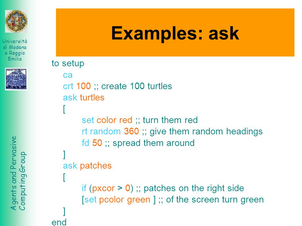 Examples: ask to setup ca crt 100 ;; create 100 turtles ask turtles [